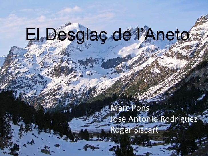 El Desglaç de l'Aneto          Marc Pons          Jose Antonio Rodriguez          Roger Siscart