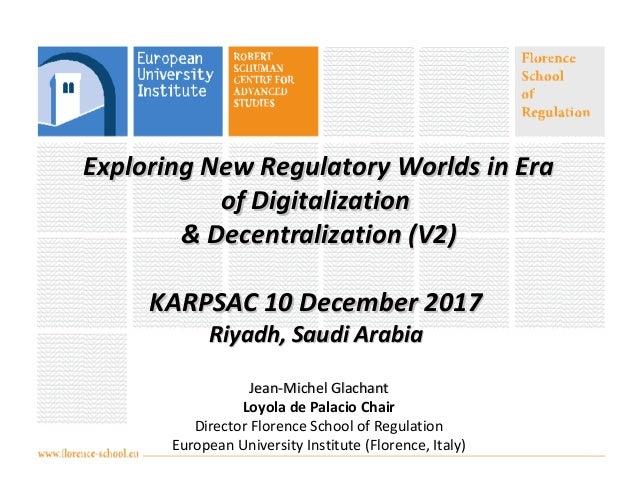 Exploring New Regulatory Worlds in EraExploring New Regulatory Worlds in Era of Digitalizationof Digitalization & Decentra...