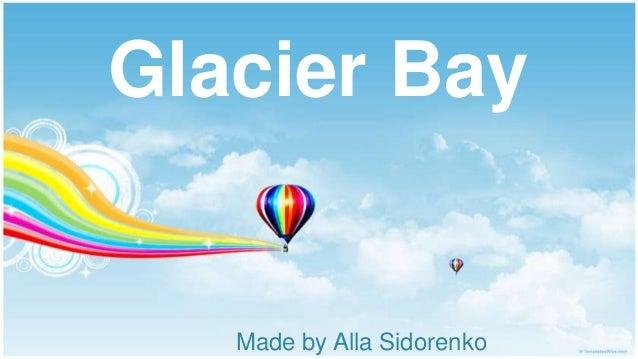 Glacier Bay  Made by Alla Sidorenko