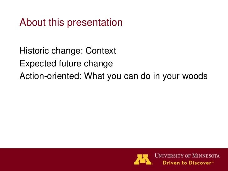 About this presentationHistoric change: ContextExpected future changeAction-oriented: What you can do in your woods
