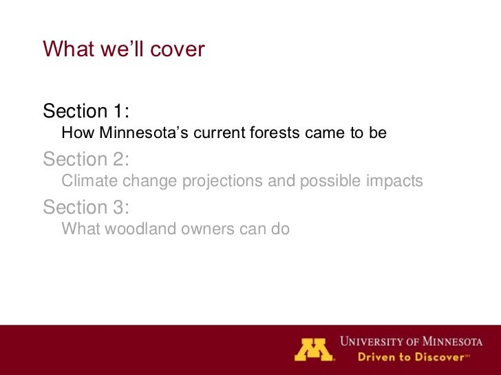 What we'll coverSection 1:  How Minnesota's current forests came to beSection 2:  Climate change projections and possible ...