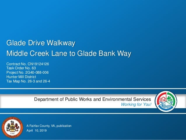 A Fairfax County, VA, publication Department of Public Works and Environmental Services Working for You! Glade Drive Walkw...