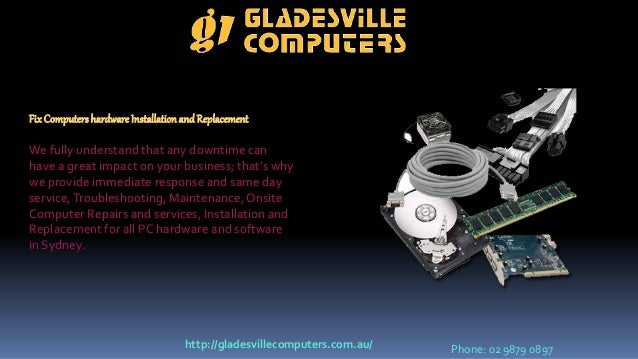 FixComputershardwareInstallationandReplacement We fully understand that any downtime can have a great impact on your busin...