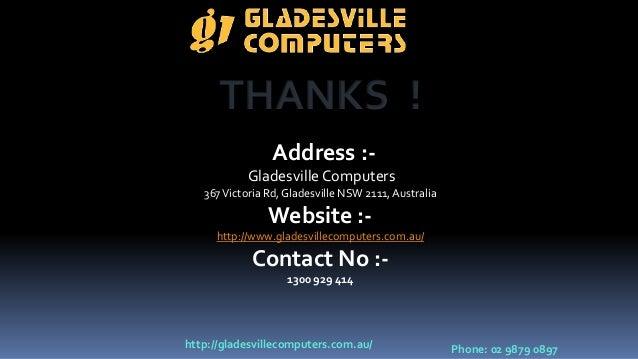 http://gladesvillecomputers.com.au/ Phone: 02 9879 0897 Address :- Gladesville Computers 367Victoria Rd, Gladesville NSW 2...