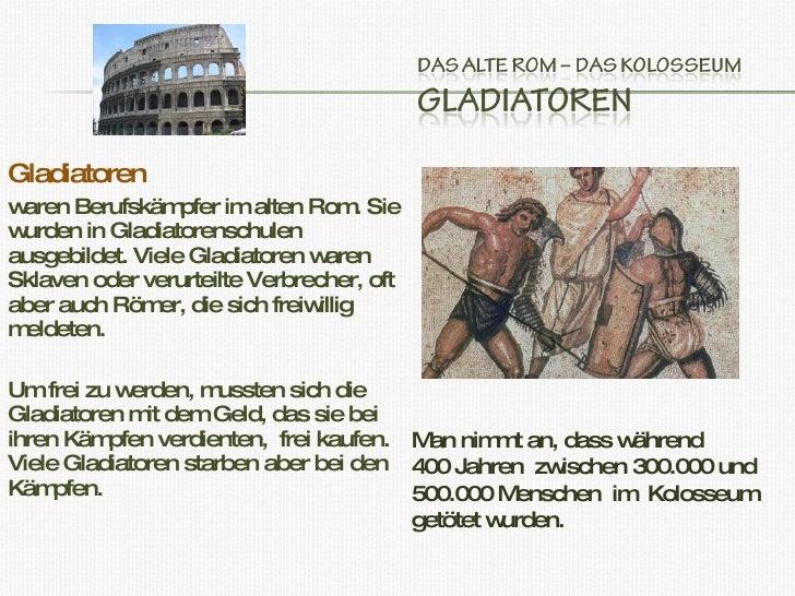 <ul><li>Gladiatoren </li></ul><ul><li>waren Berufskämpfer im alten Rom. Sie wurden in Gladiatorenschulen ausgebildet. Viel...