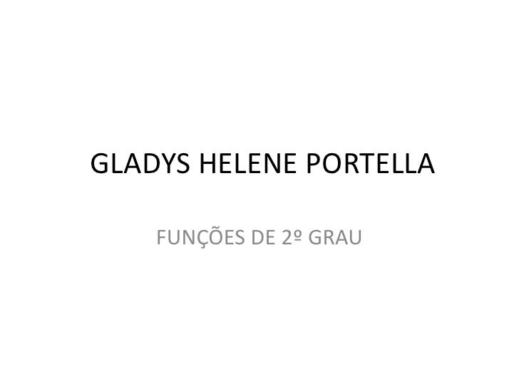 GLADYS HELENE PORTELLA    FUNÇÕES DE 2º GRAU