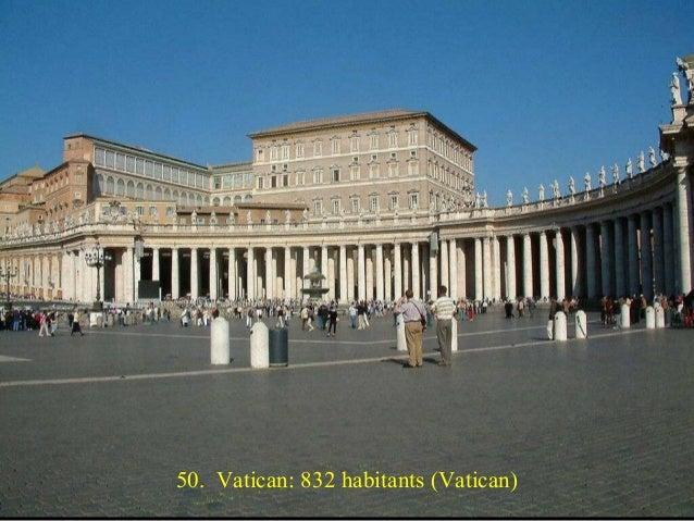 50. Vatican: 832 habitants (Vatican)
