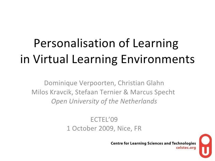 Personalisation of Learning  in Virtual Learning Environments Dominique Verpoorten, Christian Glahn Milos Kravcik, Stefaan...