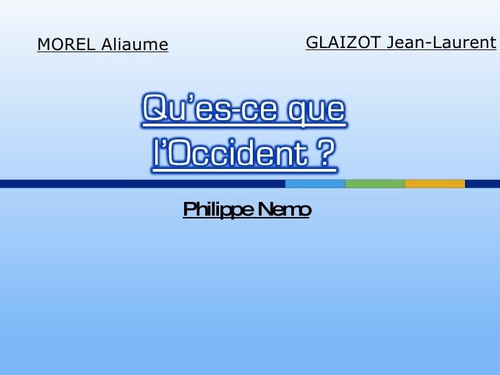 Philippe Nemo MOREL Aliaume GLAIZOT Jean-Laurent