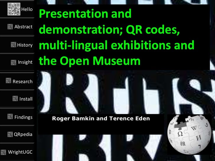Hello              Presentation and  Abstract              demonstration; QR codes,   History              multi-lingual e...