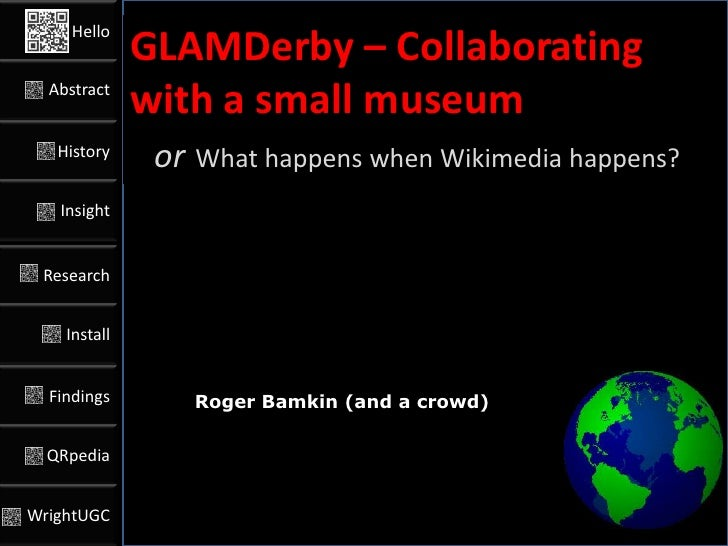Hello              GLAMDerby – Collaborating  Abstract              with a small museum   History               or What ha...