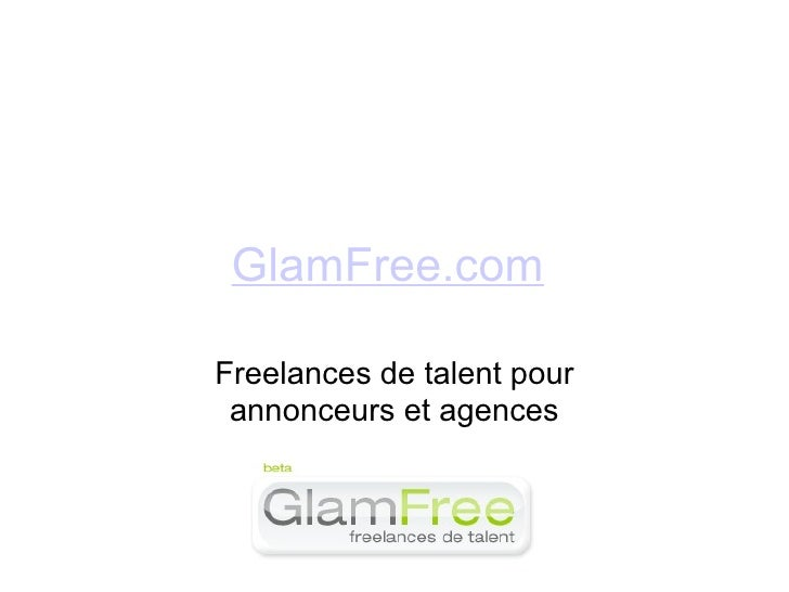 GlamFree.com  Freelances de talent pour annonceurs et agences