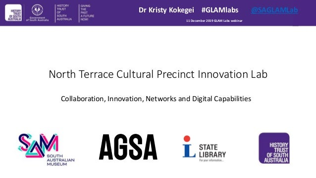 North Terrace Cultural Precinct Innovation Lab Collaboration, Innovation, Networks and Digital Capabilities Dr Kristy Koke...