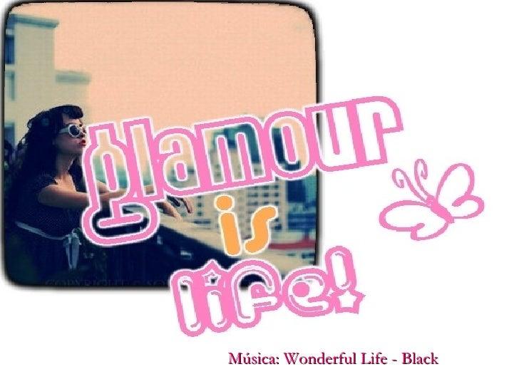Música: Wonderful Life - Black