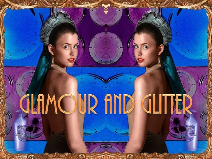 GLAMOUR AND GLITTER<br />