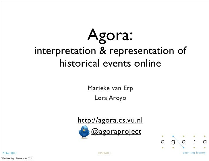 Agora:                            interpretation & representation of                                  historical events on...