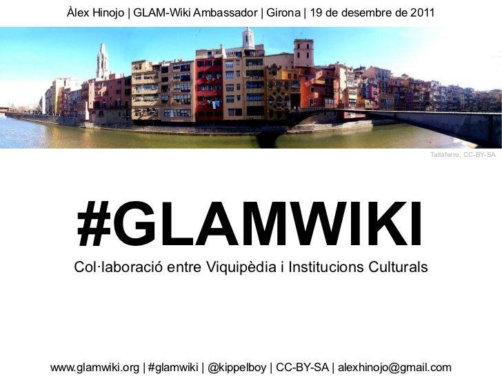 Àlex Hinojo | GLAM-Wiki Ambassador | Girona | 19 de desembre de 2011                                                      ...