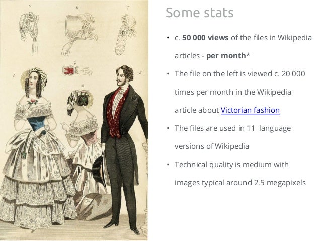 • c. 50 000 views of the files in Wikipedia articles - per month* • The file on the left is viewed c. 20 000 times per mon...