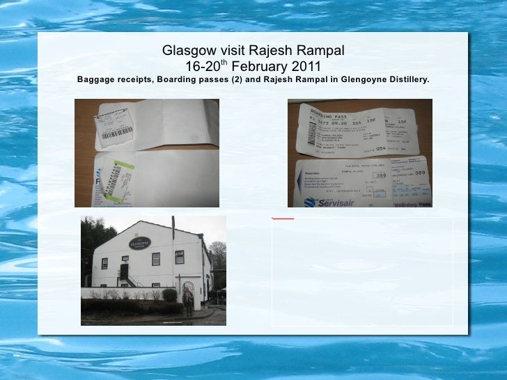 Glasgow visit Rajesh Rampal 16-20 th  February 2011 Baggage receipts, Boarding passes (2) and Rajesh Rampal in Glengoyne D...