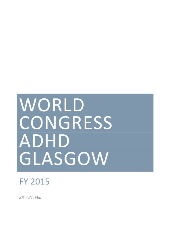 WORLD CONGRESS ADHD GLASGOW FY 2015 28. – 31. Mai