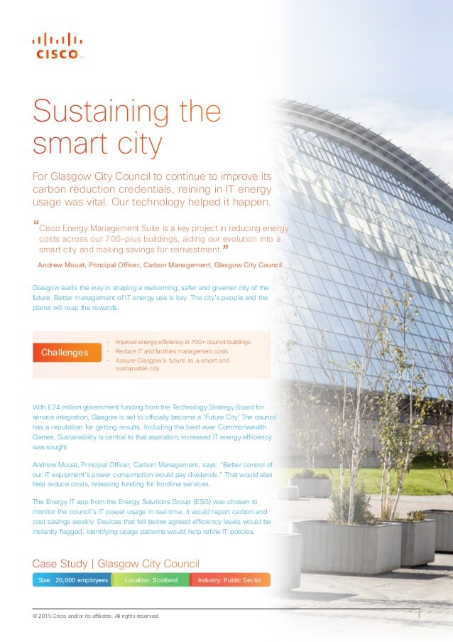 © 2015 Cisco and/or its affiliates. All rights reserved. 1 Case Study | Glasgow City Council Size: 20,000 employees Locati...