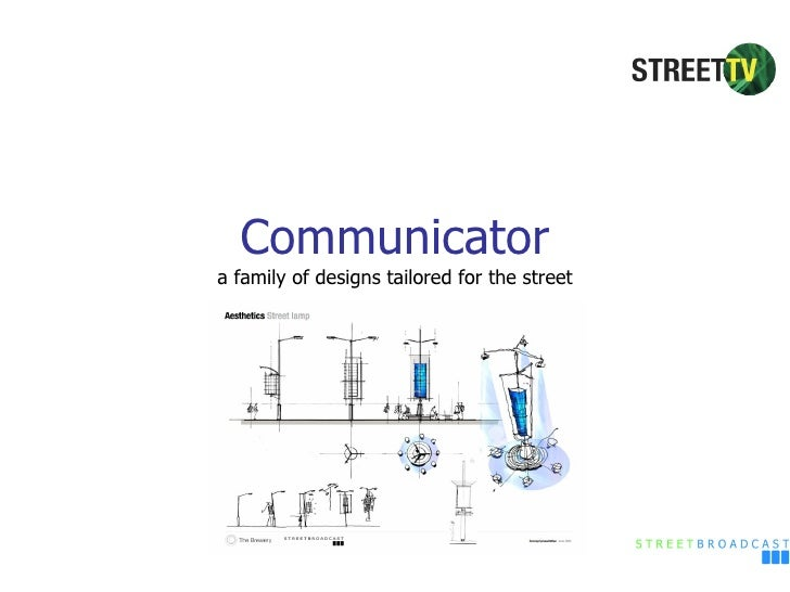 Communicator a family of designs tailored for the street