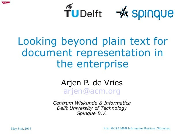 May 31st, 2013 First SICSA MMI Information Retrieval WorkshopLooking beyond plain text fordocument representation inthe en...