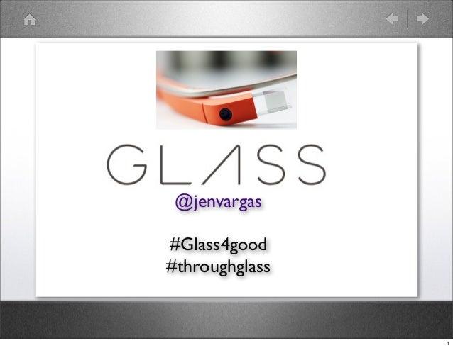 @jenvargas #Glass4good #throughglass 1