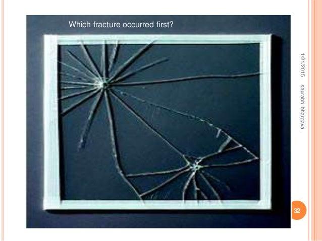 Which fracture occurred first? 1/21/2015saurabhbhargava 32