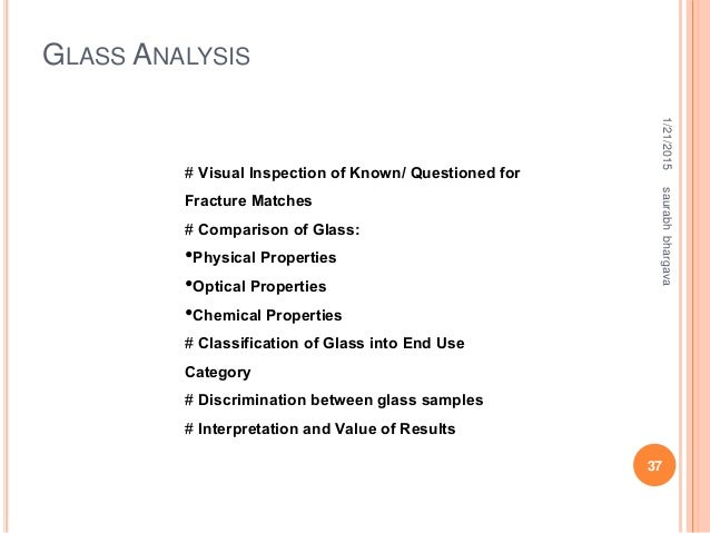 # Visual Inspection of Known/ Questioned for Fracture Matches # Comparison of Glass: •Physical Properties •Optical Propert...