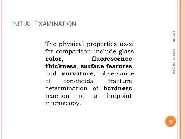 INITIAL EXAMINATION 1/21/2015 45 saurabhbhargava The physical properties used for comparison include glass color, fluoresc...