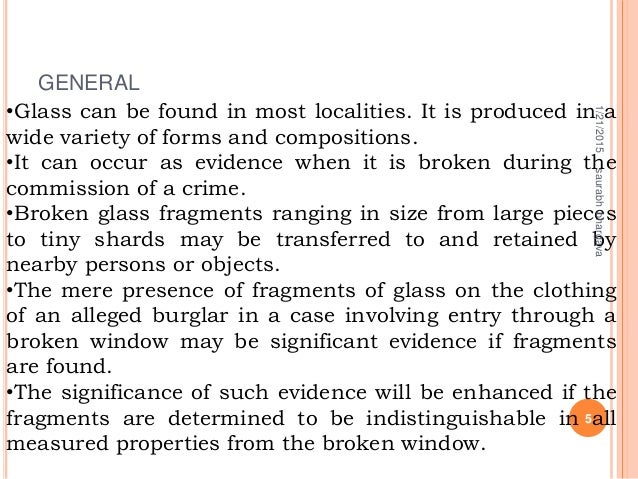 •Glass can be found in most localities. It is produced in a wide variety of forms and compositions. •It can occur as evide...