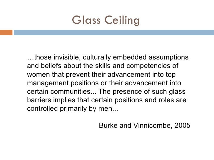 hrm glass ceiling The terms glass walls and glass elevators refer to institutional barriers that isolate some employees -- traditionally women and minorities -- into jobs that don't lead to executive advancement within a business unlike glass ceilings, which refer to obstacles that block an individual's.