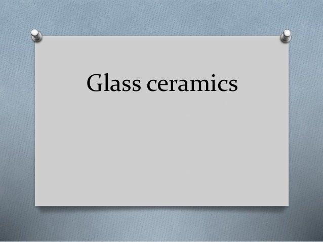 glass-ceramics-1-638.jpg?cb=1403211620