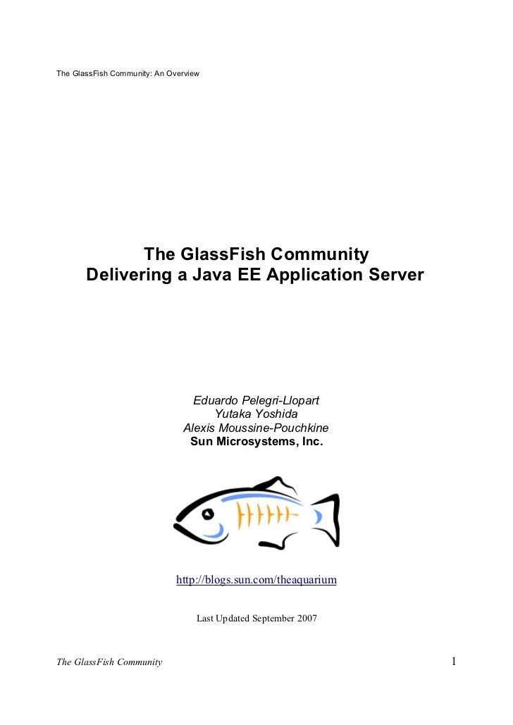 The GlassFish Community: An Overview              The GlassFish Community       Delivering a Java EE Application Server   ...