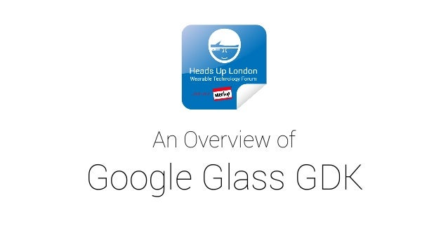 An Overview of  Google Glass GDK