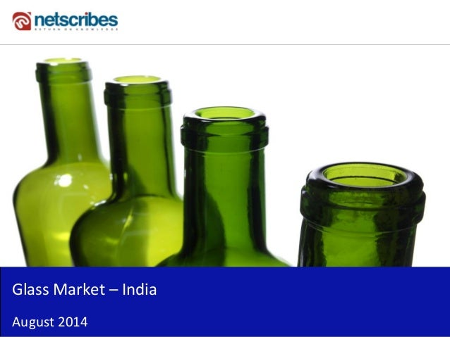 Insert Cover Image using Slide Master View  Do not distort  Glass Market – India  August 2014