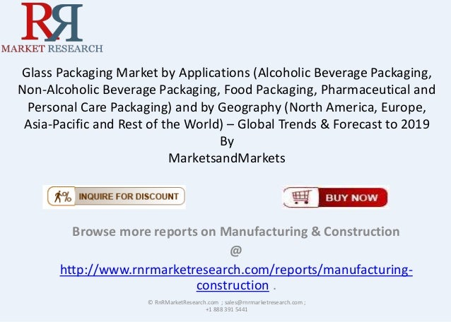 Glass Packaging Market by Applications (Alcoholic Beverage Packaging, Non-Alcoholic Beverage Packaging, Food Packaging, Ph...