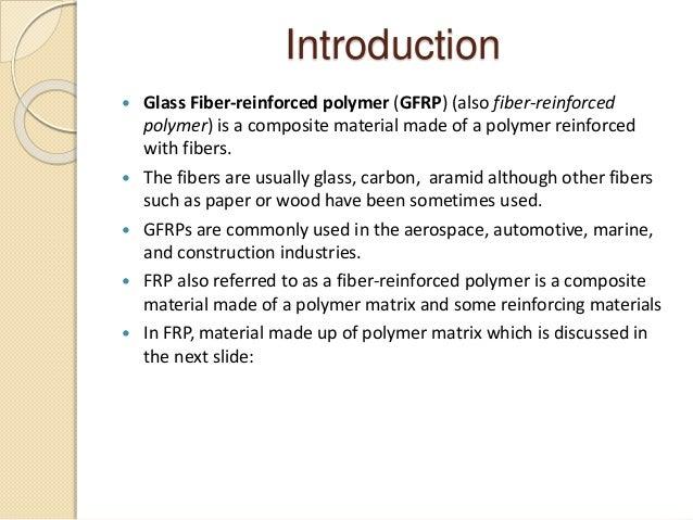 Superior ... Literature Review; 3. Introduction  Glass Fiber Reinforced ...