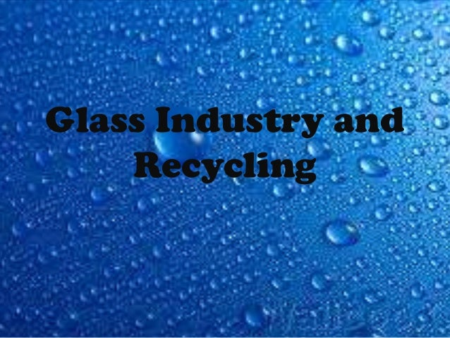 Glass Industry and Recycling