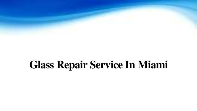 Glass Repair Service In Miami