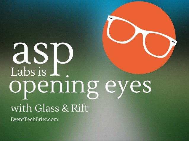 aspLabs is opening eyes with Glass & Rift EventTechBrief.com