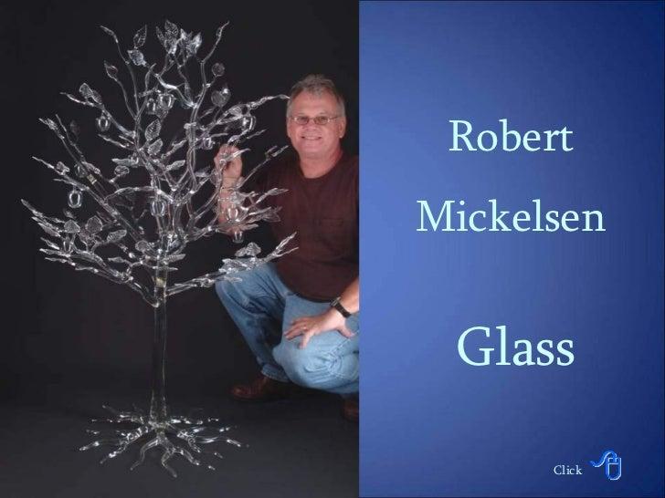 Glass! robert mickelsen -