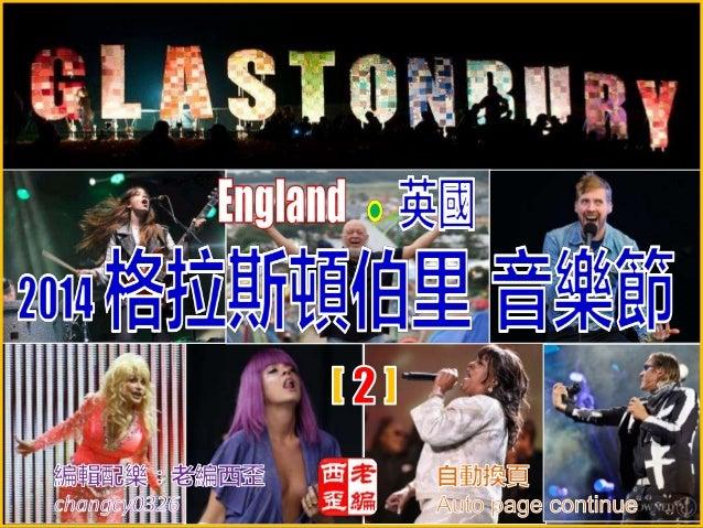 Glastonbury Festival 2014 England Glastonbury Festival is a five-day music festival that takes place near Pilton, Somerset...