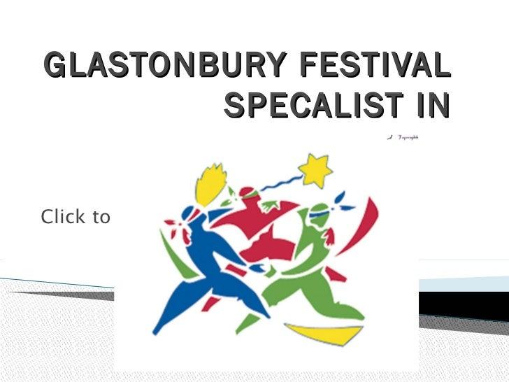 GLASTONBURY FESTIVAL SPECALIST IN PERFORMING ARTS