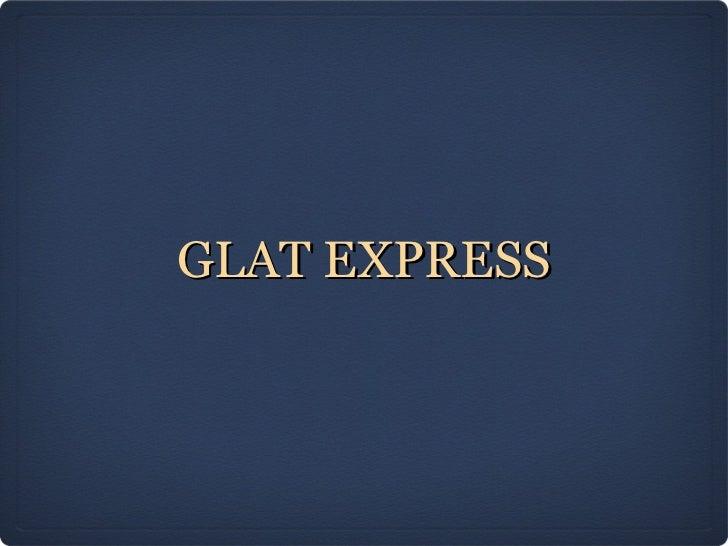 GLAT EXPRESS