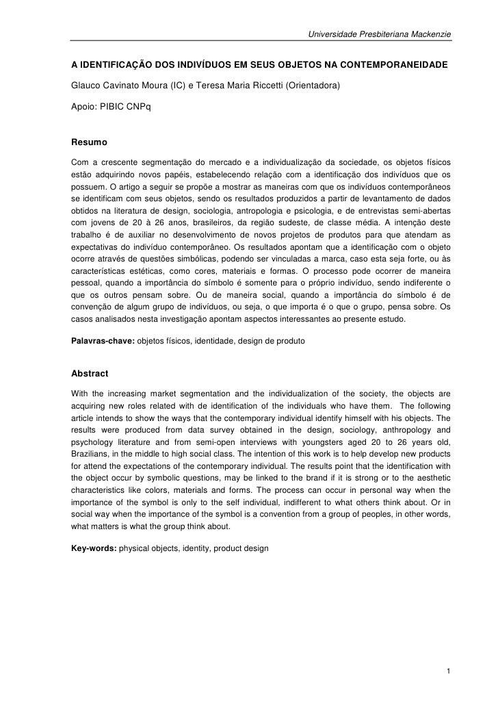 Universidade Presbiteriana MackenzieA IDENTIFICAÇÃO DOS INDIVÍDUOS EM SEUS OBJETOS NA CONTEMPORANEIDADEGlauco Cavinato Mou...