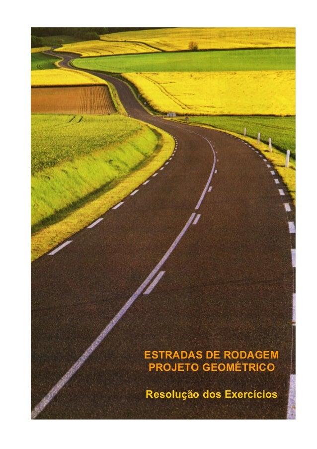 ESTRADAS DE RODAGEM PROJETO GEOMÉTRICO Resolução dos Exercícios