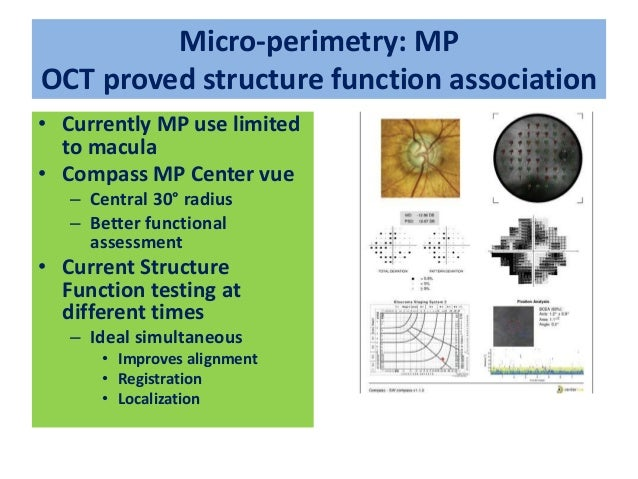 OCT Structural precedes over Functional • Current usages – Disc area – Rim area – Vertical /horizontal rim thickness – C/D...