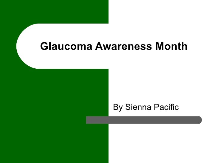 Glaucoma Awareness Month By Sienna Pacific